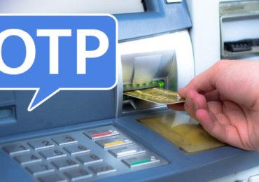 ATM द्वारे पैसे काढताना आता पासवर्डसोबत OTP टाकावा लागणार